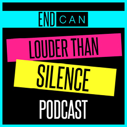 EndCAN Louder than Silence Podcast